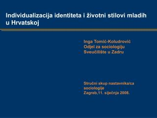 S tručni skup nastavnika/ca sociologije Zagreb,11. siječnja 2008.