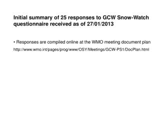 Initial summary of 25 responses to GCW Snow-Watch questionnaire received as of 27/01/2013