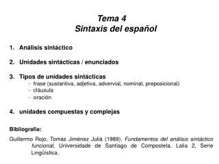 Tema 4   Sintaxis del español  Análisis sintáctico  Unidades sintácticas / enunciados