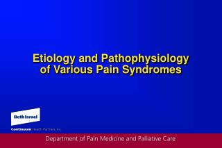 Etiology and Pathophysiology  of Various Pain Syndromes