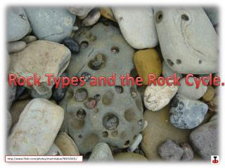 Rock Types and the Rock Cycle.