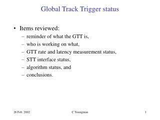 Global Track Trigger status