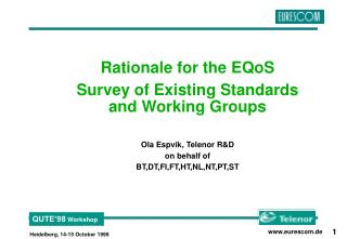Rationale for the EQoS Survey of Existing Standards and Working Groups Ola Espvik, Telenor R&D