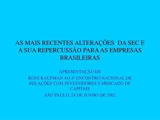AS MAIS RECENTES ALTERAÇÕES  DA SEC E A SUA REPERCUSSÃO PARA AS EMPRESAS BRASILEIRAS