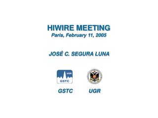 HIWIRE MEETING Paris, February 11, 2005