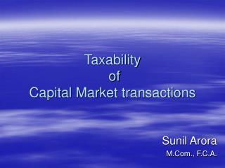 Taxability  of Capital Market transactions