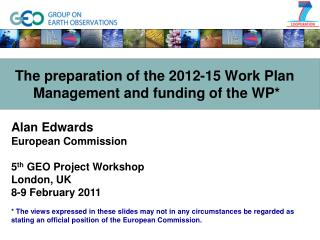 The preparation of the 2012-15 Work Plan Management and funding of the WP*