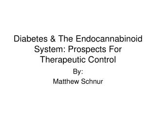 Diabetes & The Endocannabinoid System: Prospects For Therapeutic Control