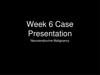 Week 6 Case Presentation