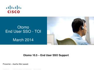 Otomo End User SSO - TOI     March 2014