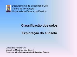 Classificação dos solos Exploração do subsolo