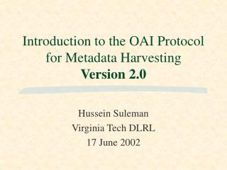 Introduction to the OAI Protocol for Metadata Harvesting Version 2.0