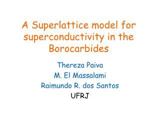 A Superlattice model for superconductivity in the Borocarbides