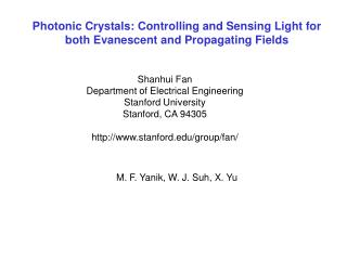 Photonic Crystals: Controlling and Sensing Light for both Evanescent and Propagating Fields