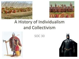 A History of Individualism and Collectivism