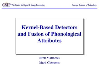 Kernel-Based Detectors and Fusion of Phonological Attributes