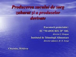 Producerea sucului  de sorg zaharat şi a produselor derivate