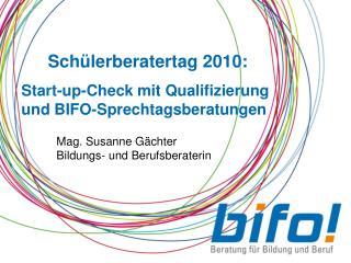 Schülerberatertag 2010: Start-up-Check mit Qualifizierung und BIFO-Sprechtagsberatungen