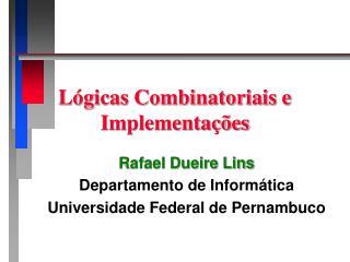 Lógicas Combinatoriais e Implementações