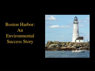 Boston Harbor: An Environmental Success Story