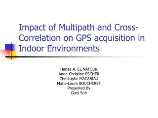 Impact of Multipath and Cross-Correlation on GPS acquisition in Indoor Environments