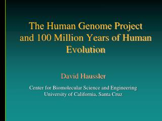 The Human Genome Project and 100 Million Years of Human Evolution