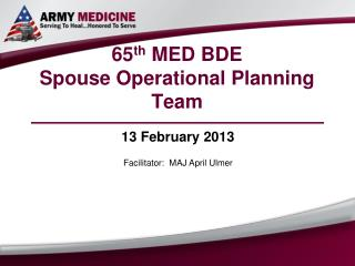 65 th  MED BDE  Spouse Operational Planning Team