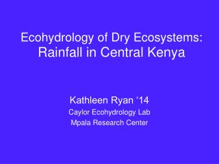 Ecohydrology of Dry Ecosystems:  Rainfall in Central Kenya