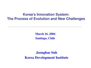 Korea's Innovation System: The Process of Evolution and New Challenges