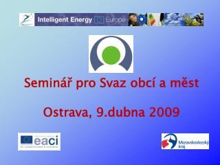 Seminář pro Svaz obcí a měst Ostrava, 9.dubna 2009