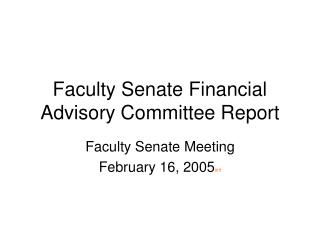Faculty Senate Financial Advisory Committee Report