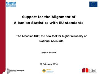 The Albanian SUT, the new tool for higher reliability of National Accounts