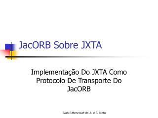 JacORB Sobre JXTA