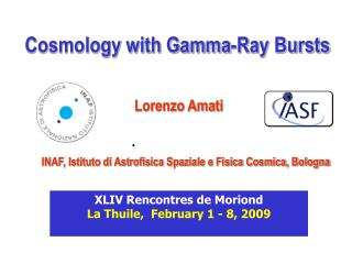 Lorenzo Amati INAF, Istituto di Astrofisica Spaziale e Fisica Cosmica, Bologna