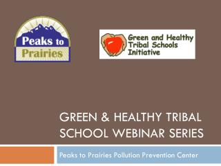Green  Healthy Tribal school Webinar Series