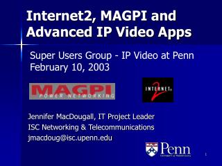 Internet2, MAGPI and Advanced IP Video Apps