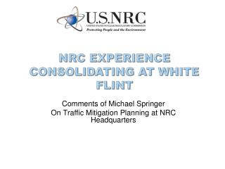 NRC Experience Consolidating at White Flint