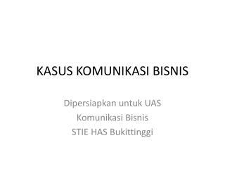 KASUS KOMUNIKASI BISNIS