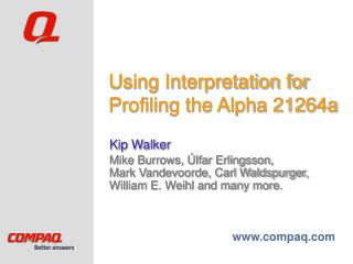 Using Interpretation for Profiling the Alpha 21264a