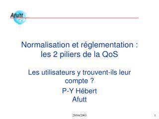Normalisation et réglementation :  les 2 piliers de la QoS
