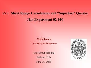 "x>1:  Short Range Correlations and ""Superfast"" Quarks Jlab Experiment 02-019"