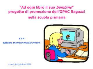 """""""Ad ogni libro il suo  bambino """"  progetto di promozione dell'OPAC Ragazzi  nella scuola primaria"""