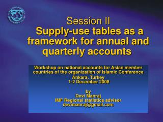Session II  Supply-use tables as a framework for annual and quarterly accounts�