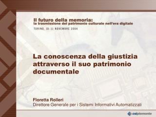 Floretta Rolleri Direttore Generale per i Sistemi Informativi Automatizzati