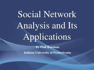 Social Network Analysis and Its Applications