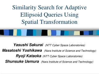 Similarity Search for Adaptive Ellipsoid Queries Using  Spatial Transformation