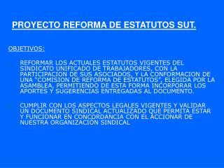 PROYECTO REFORMA DE ESTATUTOS SUT.