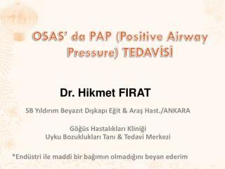 OSAS' da PAP ( Positive Airway Pressure ) TEDAVİSİ