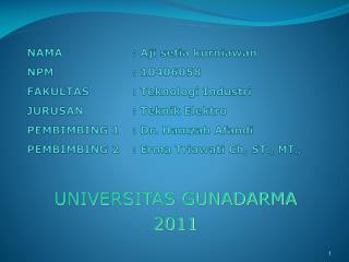UNIVERSITAS GUNADARMA  2011