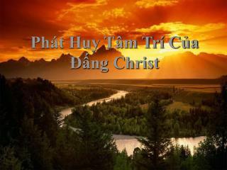 Phát Huy Tâm Trí Của  Đấng Christ